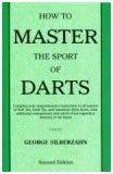 How to Master The Sport Of Darts (2nd Edition)